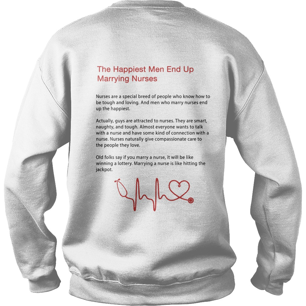The Happiest Men End Up Marrying Nurses Sweater