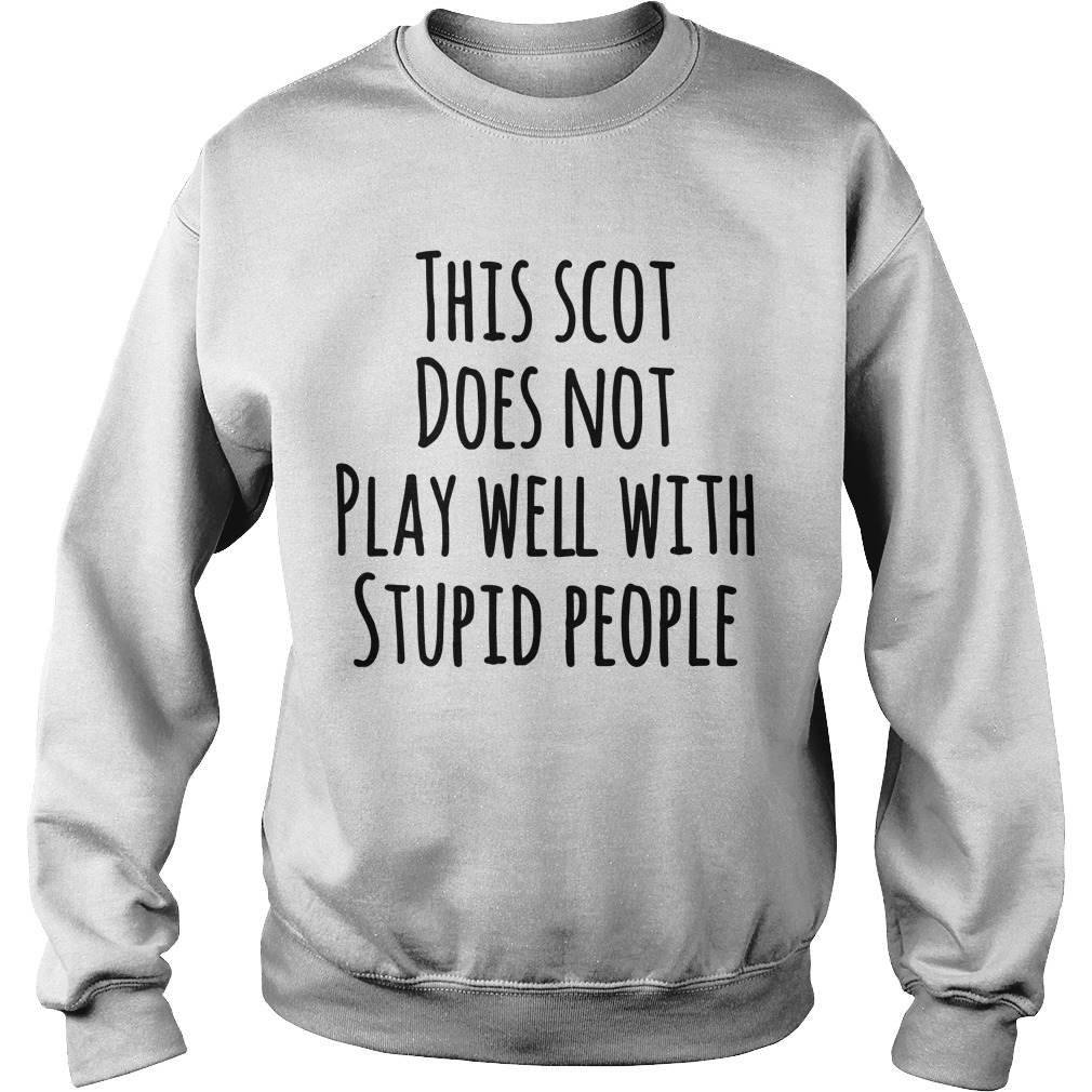 This Scot Does Not Play Well With Stupid People Sweater