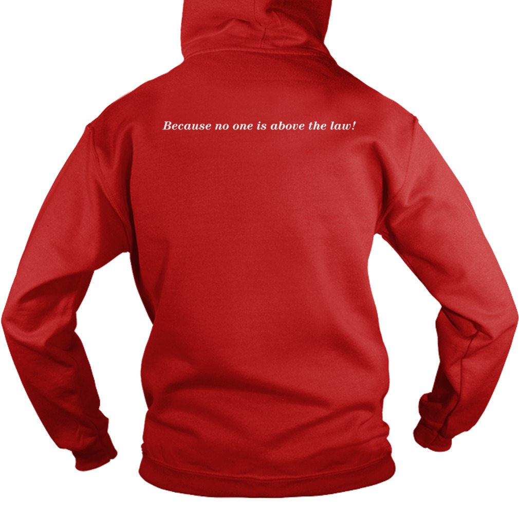 Tom Filton Because No One Is Above The Law Hoodie