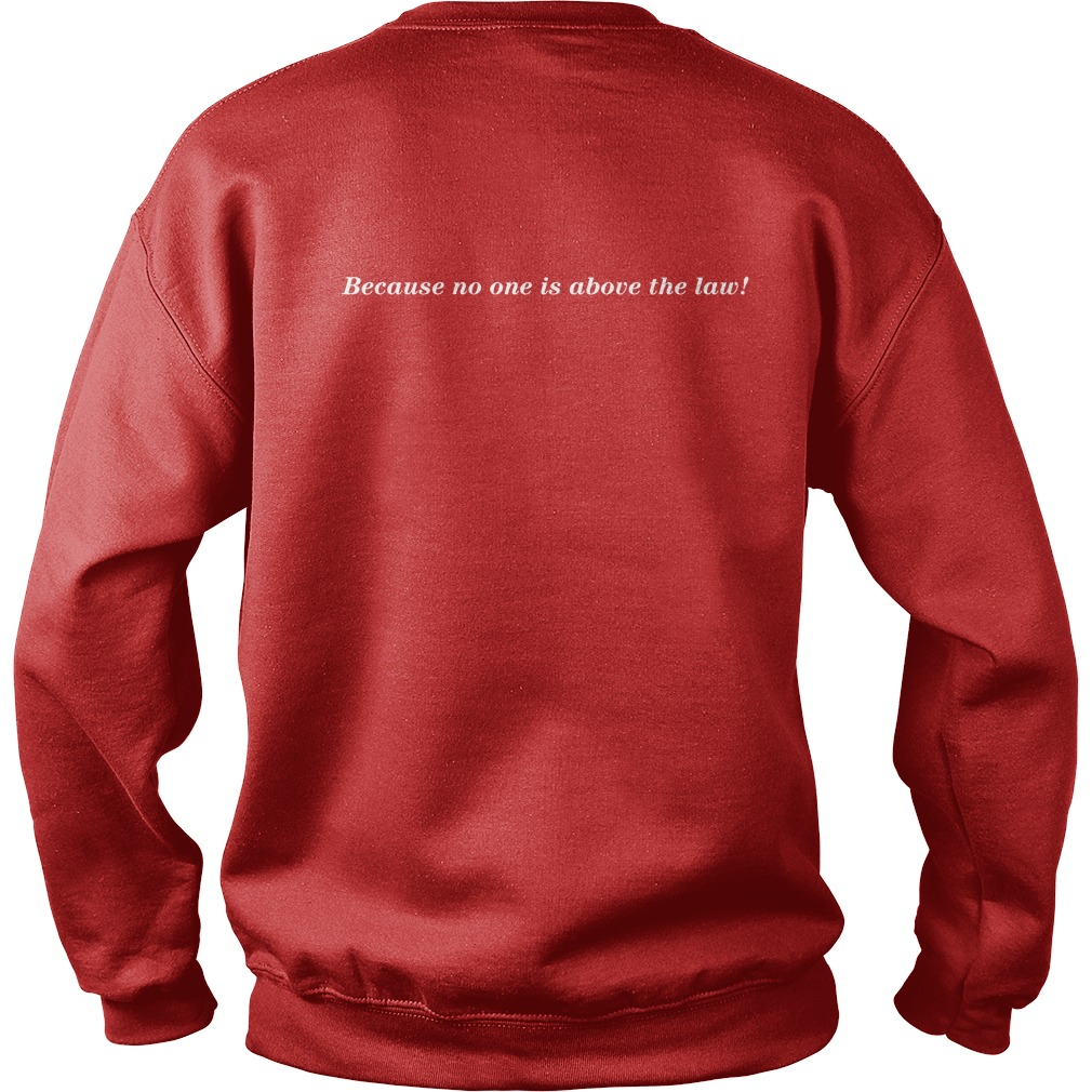 Tom Filton Because No One Is Above The Law Sweater