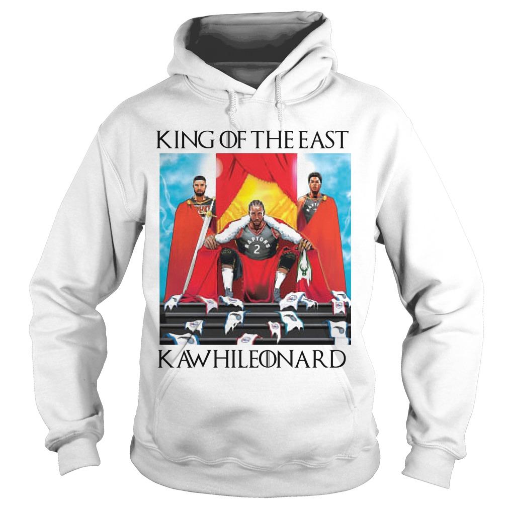Toronto Raptors Game Of Thrones King Of The East Kawhi Leonard Hoodie