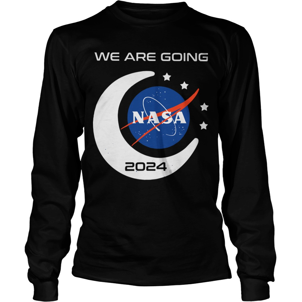 We Are Going Nasa 2024 Longsleeve Tee