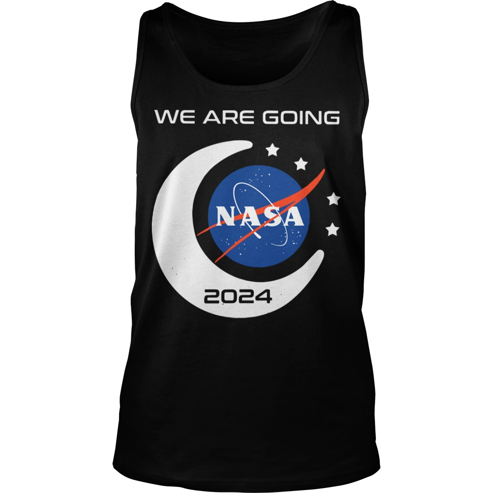 We Are Going Nasa 2024 Tank Top