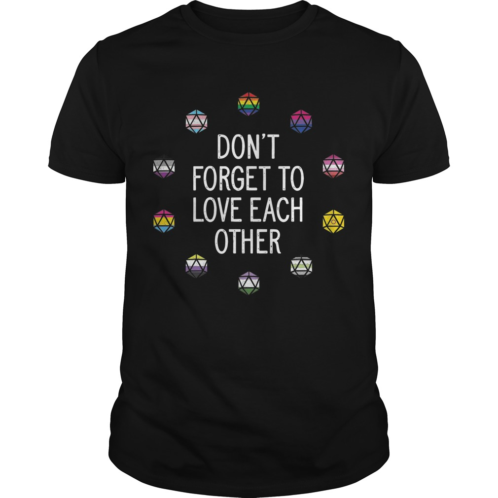 10 Pride Flags Don't Forget To Love Each Other Shirt