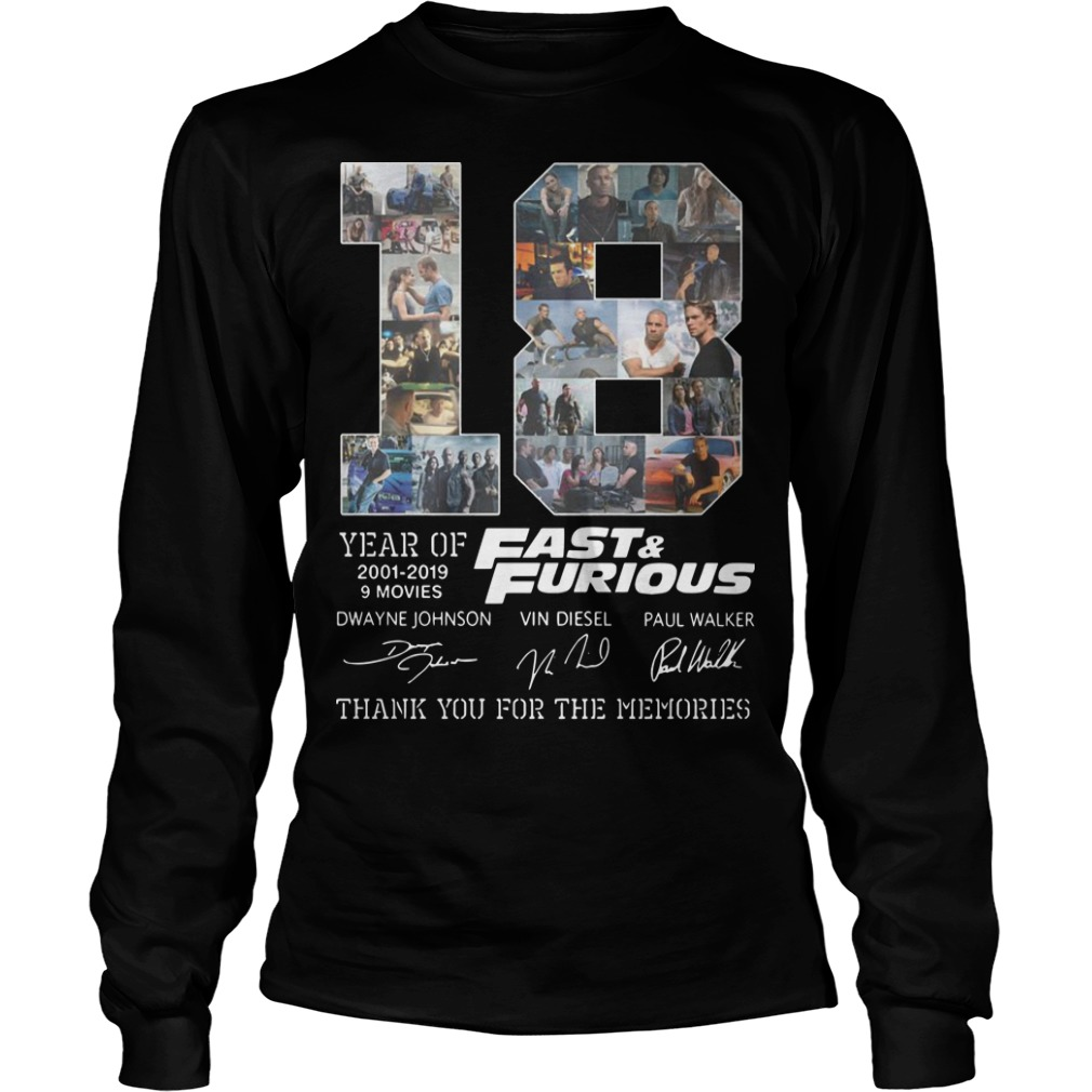 18 Years Of Fast And Furious 2001 2019 9 Movies Thank You For The Memories Longsleeve Tee