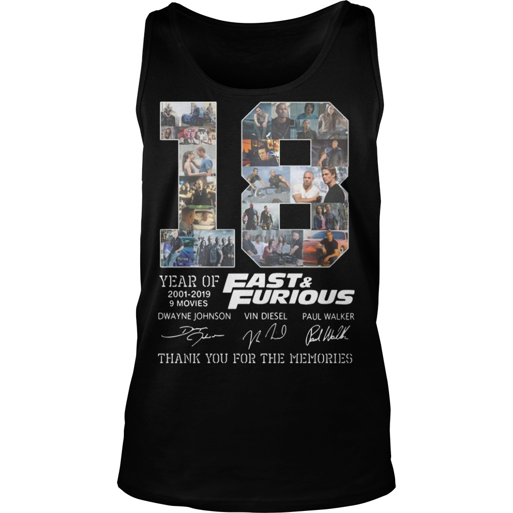 18 Years Of Fast And Furious 2001 2019 9 Movies Thank You For The Memories Tank Top