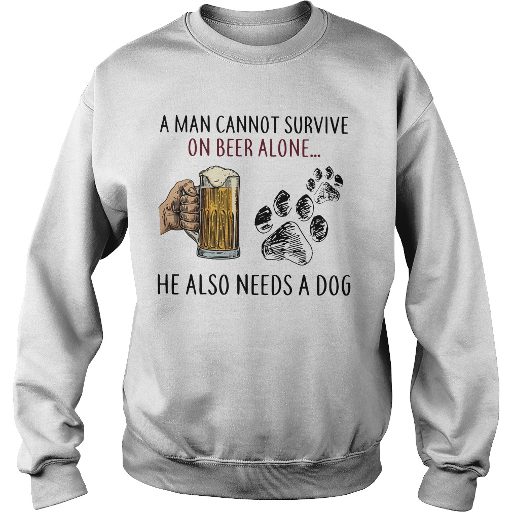 A Man Cannot Survive On Beer Alone He Also Needs A Dog Sweater
