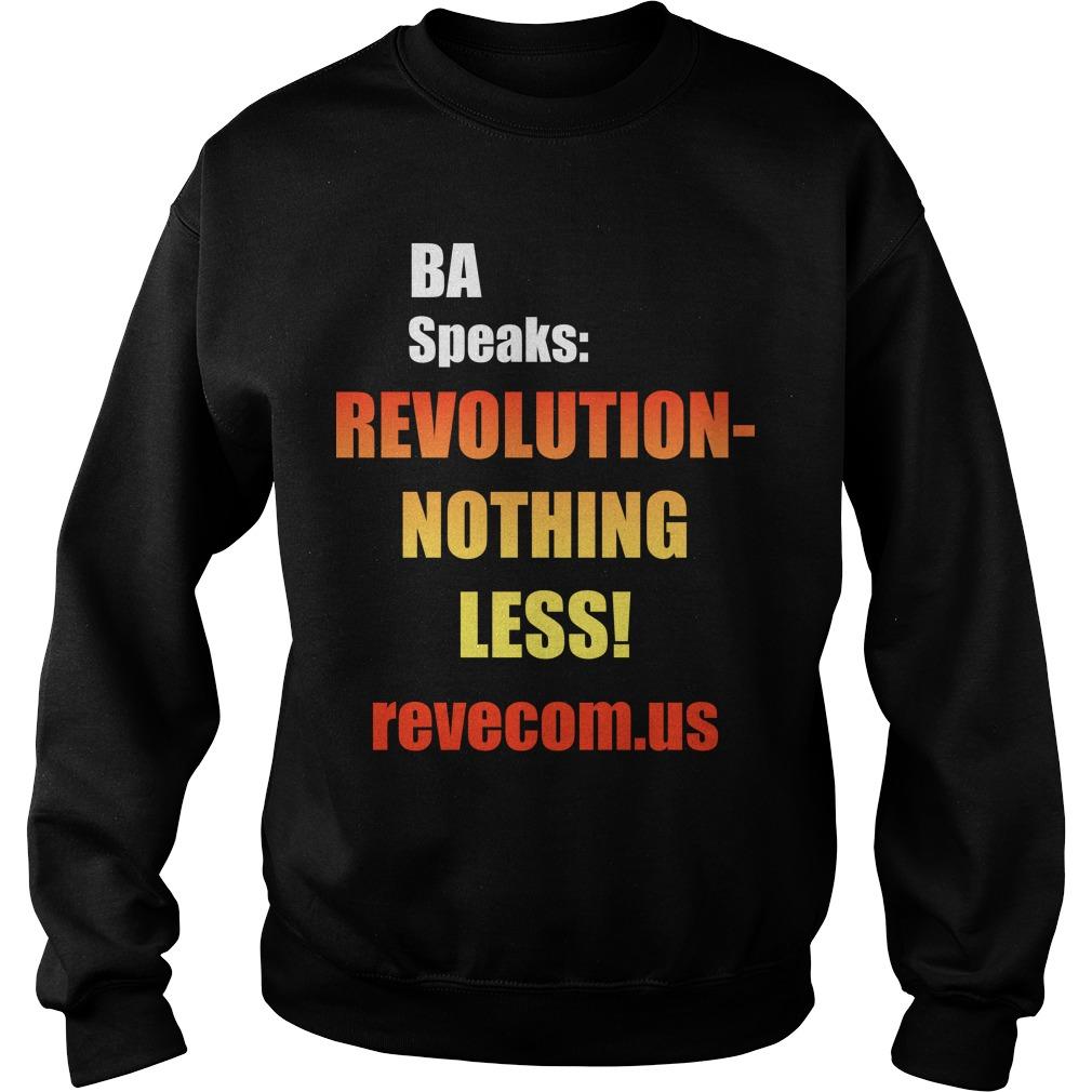 Ba Speaks Revolution Nothing Less Sweater