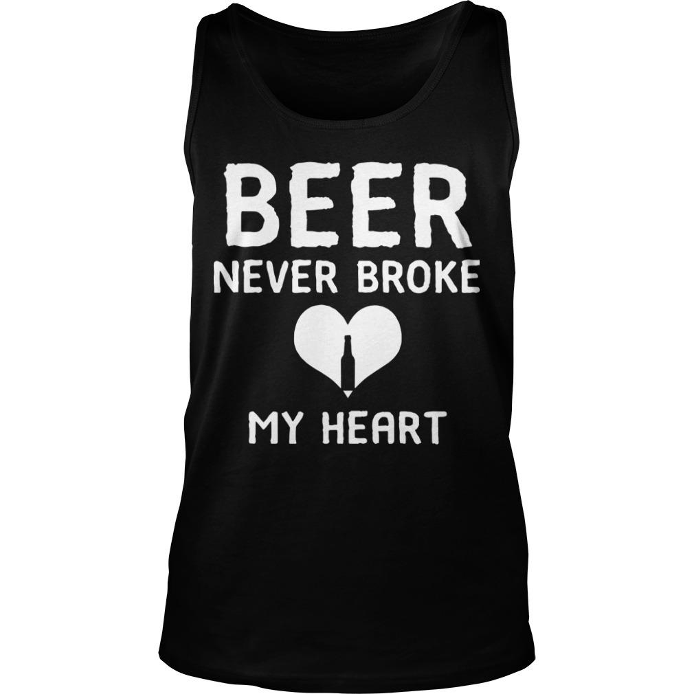 Beer Never Broke My Heart Tank Top