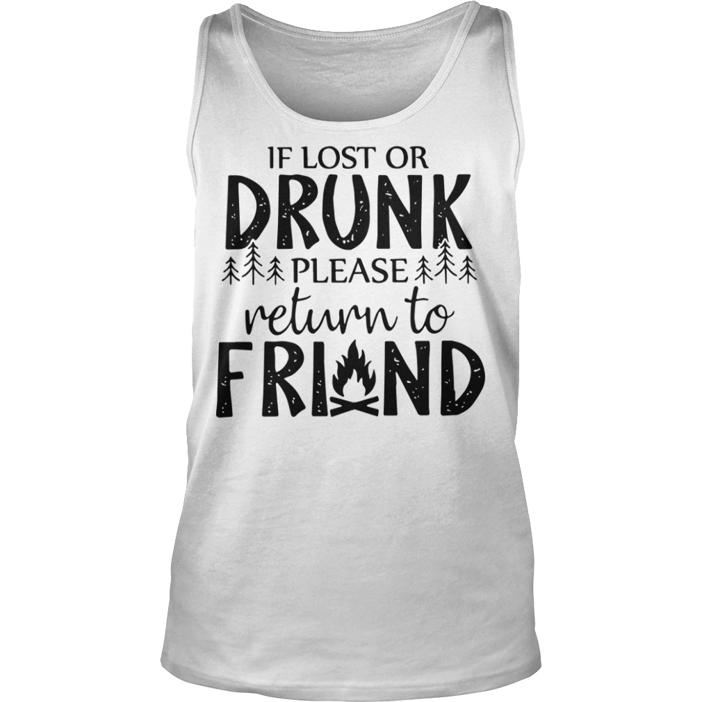 Camping If Lost Or Drunk Please Return To Friend Tank Top