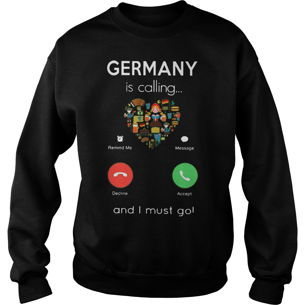 Germany Is Calling And I Must Go Sweater