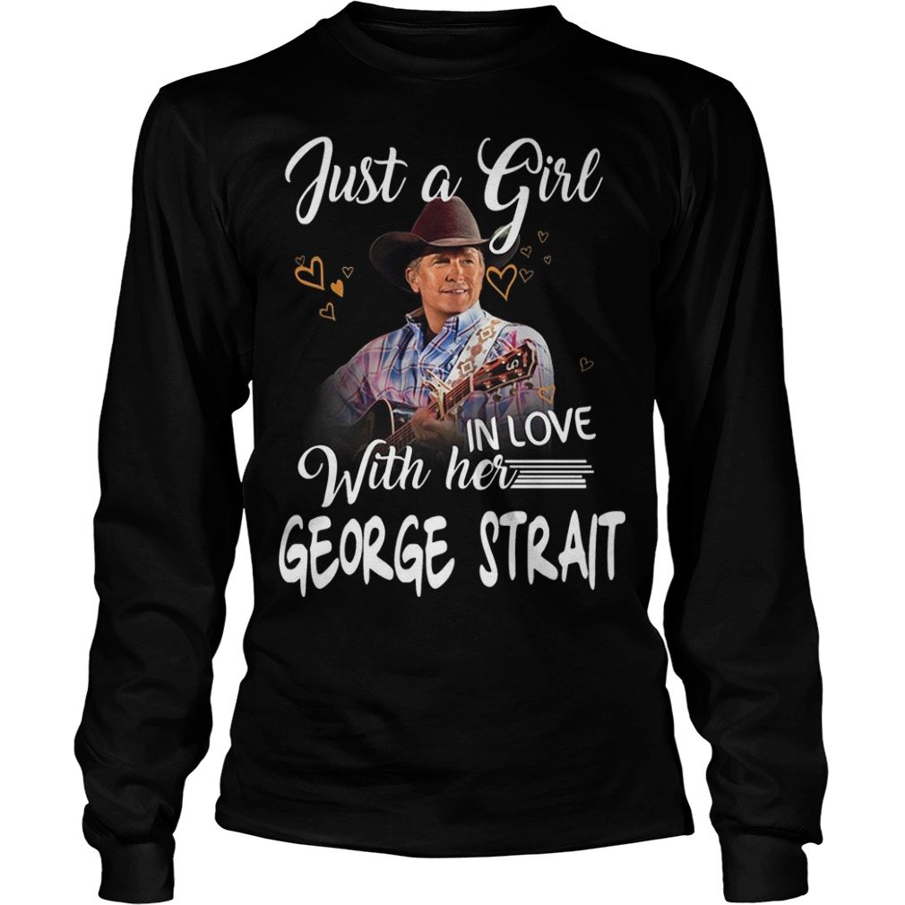 Just A Girl In Love With Her George Strait Longsleeve Tee