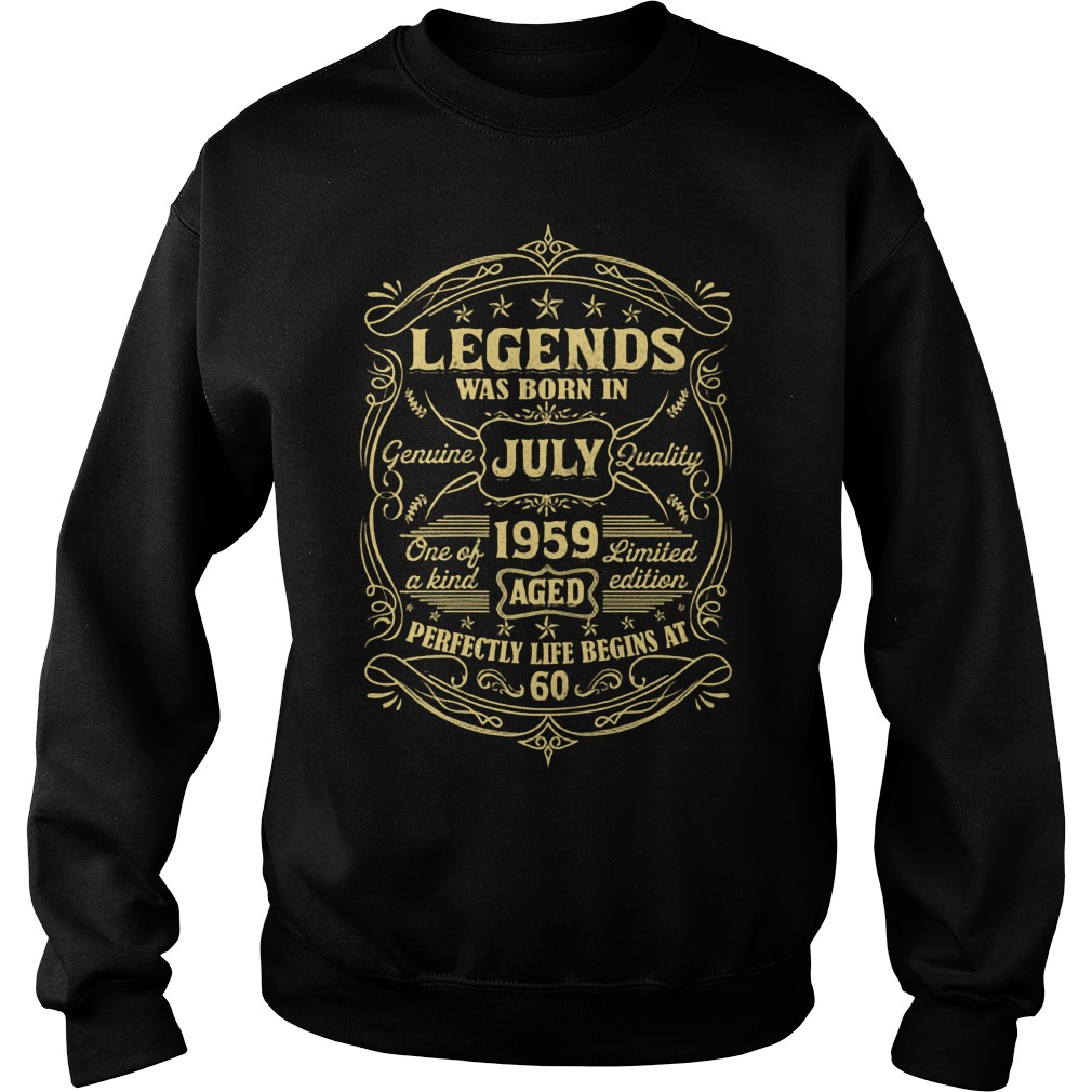 Legends Was Born In July 1959 Aged Perfectly Life Begins At 60 Sweater