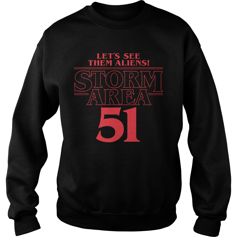 Lets See Them Aliens Storm Area 51 Sweater