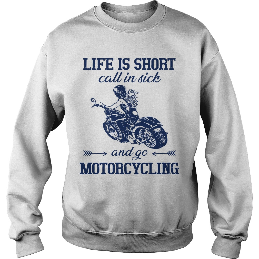 Life Is Short Call In Dick And Go Motorcycling Sweater