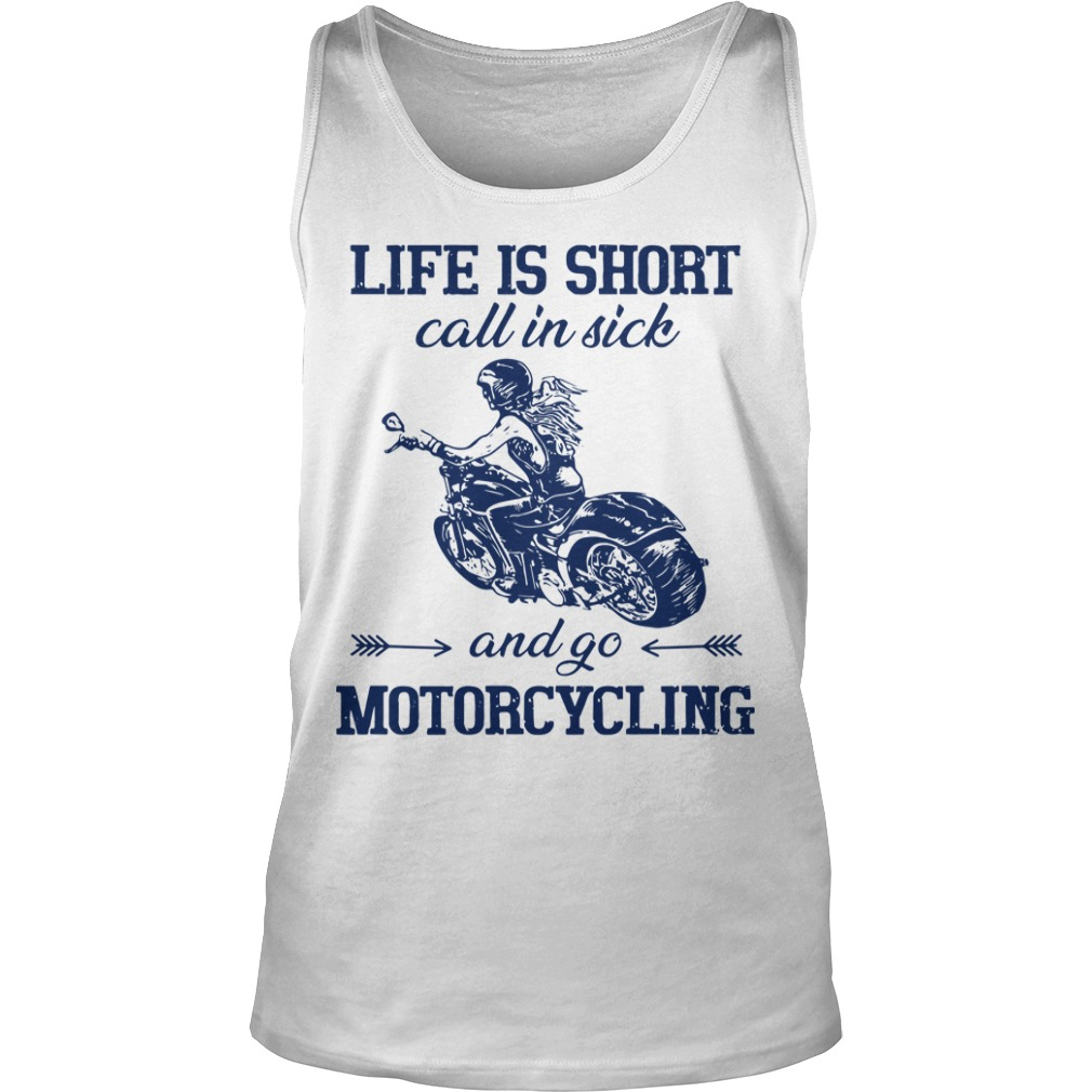 Life Is Short Call In Dick And Go Motorcycling Tank Top
