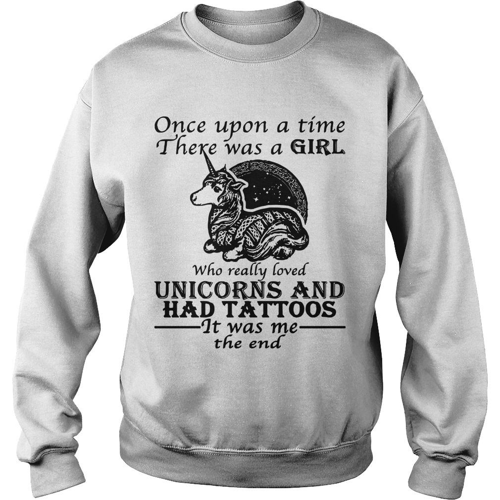 Once Upon A Time There Was A Girl Who Really Loved Unicorns And Had Tattoos Sweater