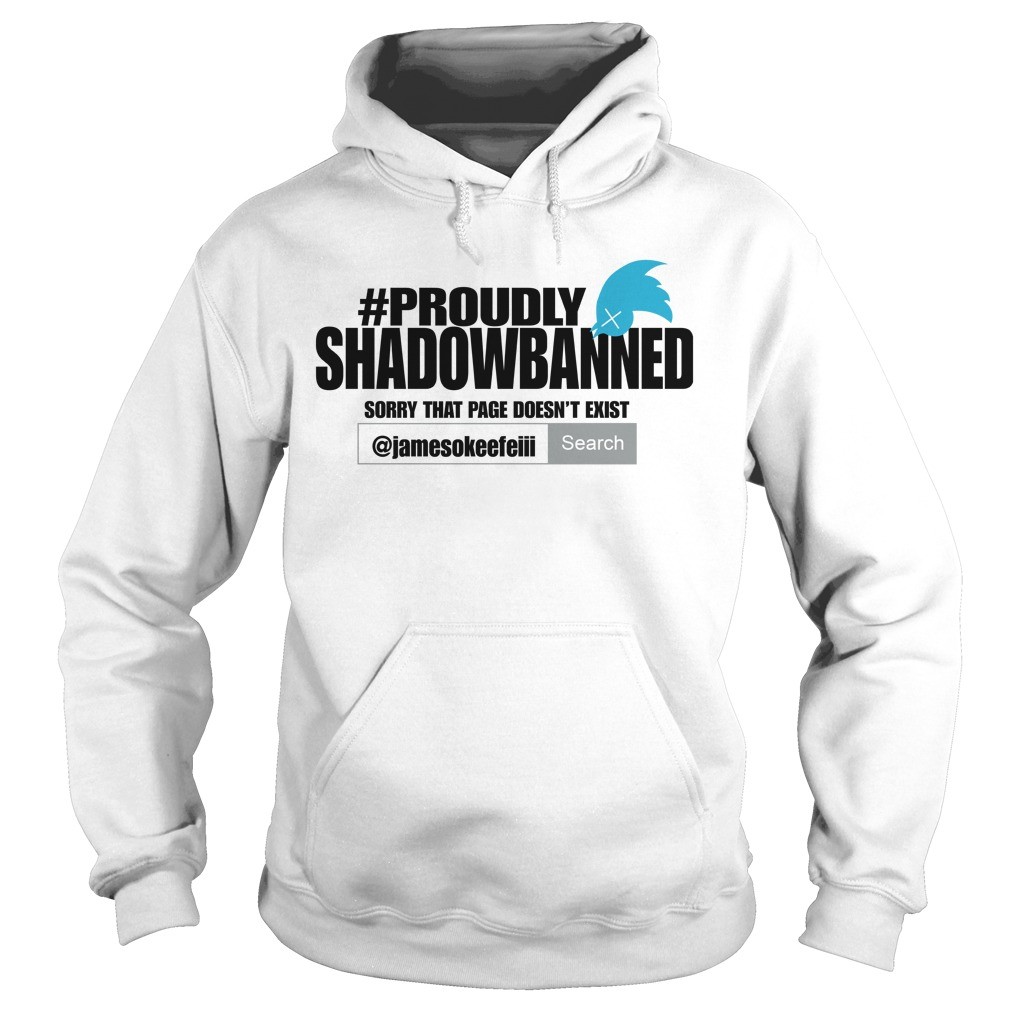 Proudly Shadowbanned Hoodie
