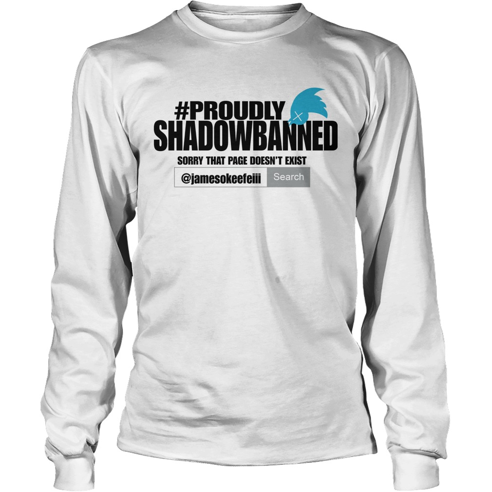 Proudly Shadowbanned Longsleeve Tee