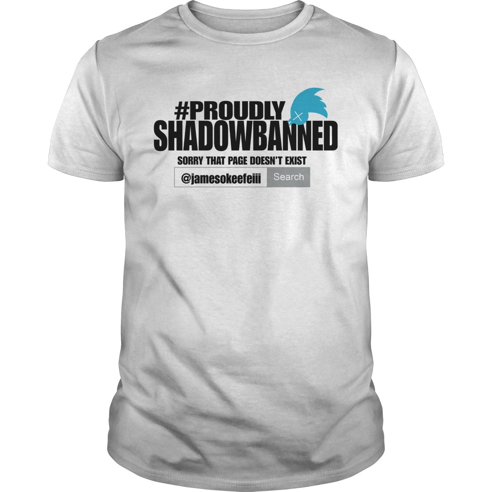 Proudly Shadowbanned Shirt