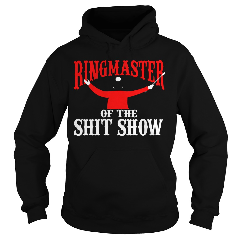 Ringmaster Of The Shitshow Hoodie