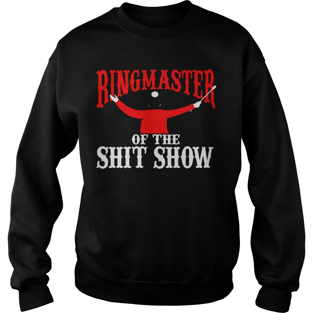 Ringmaster Of The Shitshow Sweater