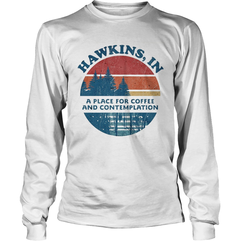 Sunset Vintage Hawkins In A Place For Coffee And Contemplation Longsleeve Tee