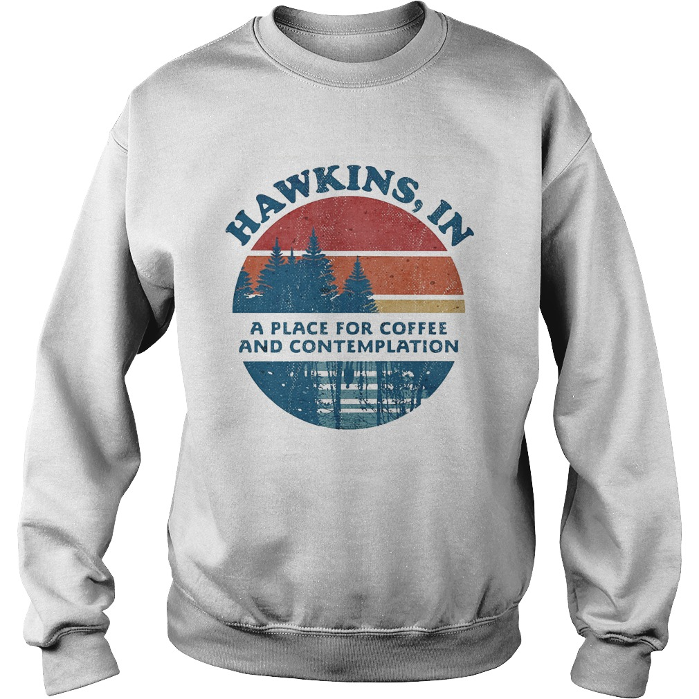 Sunset Vintage Hawkins In A Place For Coffee And Contemplation Sweater