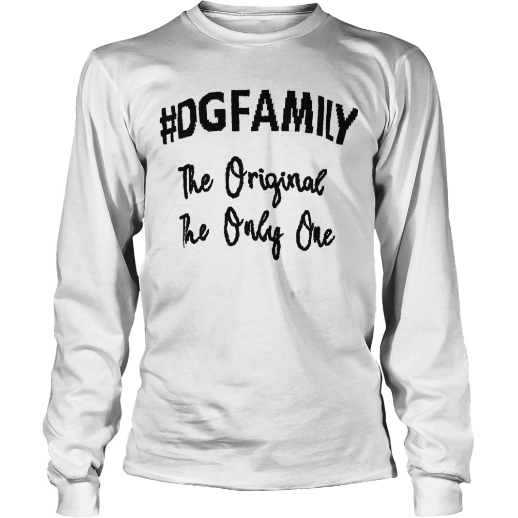 The Original The Only Me The First #dgfamily Longsleeve Tee