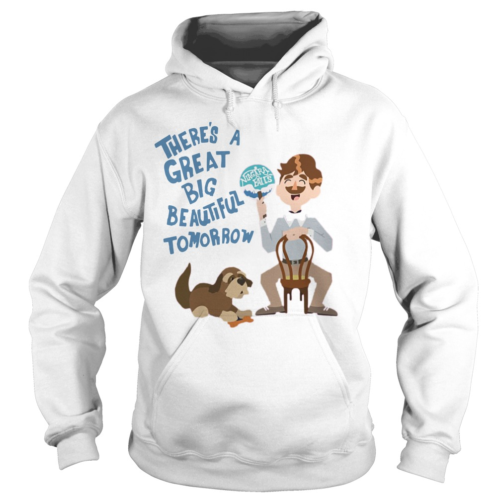 There's A Great Big Beautiful Tomorrow Hoodie