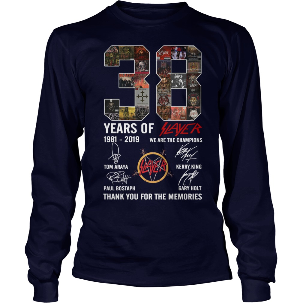 38 Years Of Slayer 1981 2019 We Are The Champions Longsleeve Tee