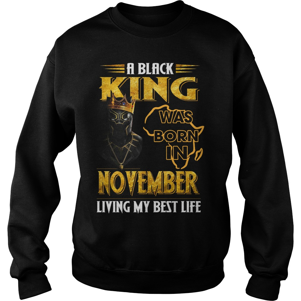 A Black King Was Born In November Living My Best Life Sweater