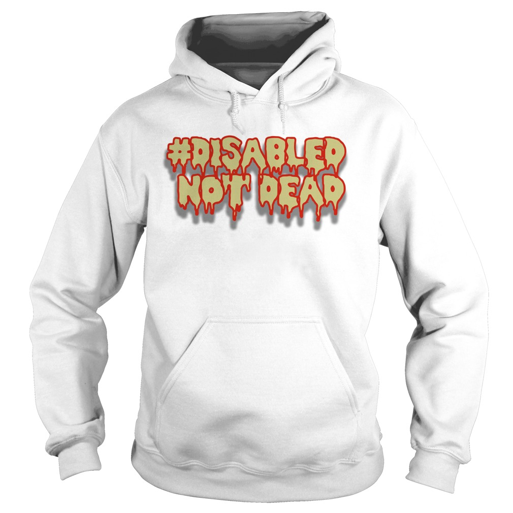 Disable Not Dead Hoodie