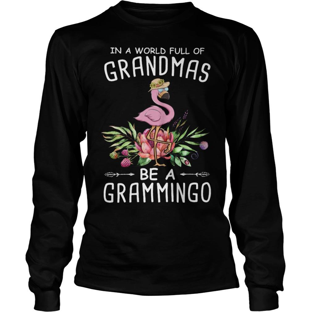 Flamingo In A World Full Of Grandmas Be A Granmmingo Longsleeve Tee