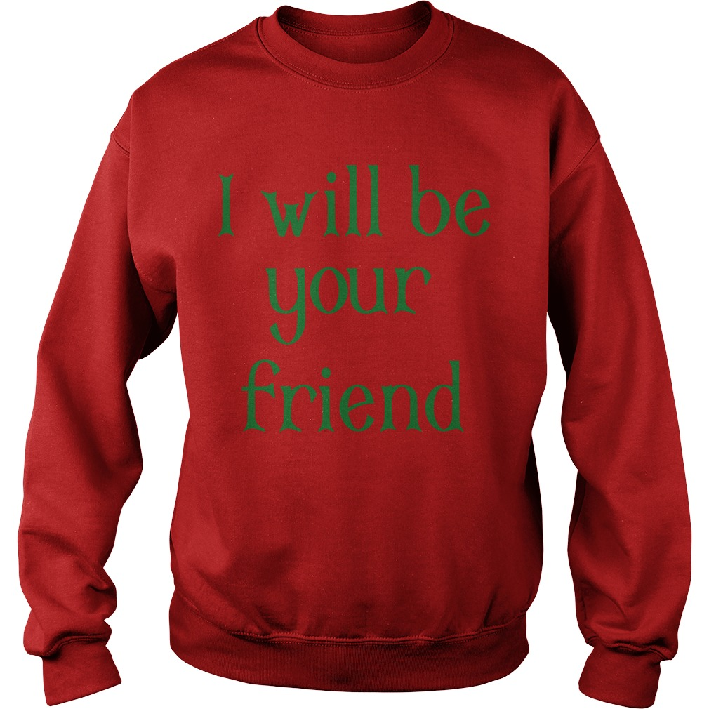 I Will Be Your Friend Sweater