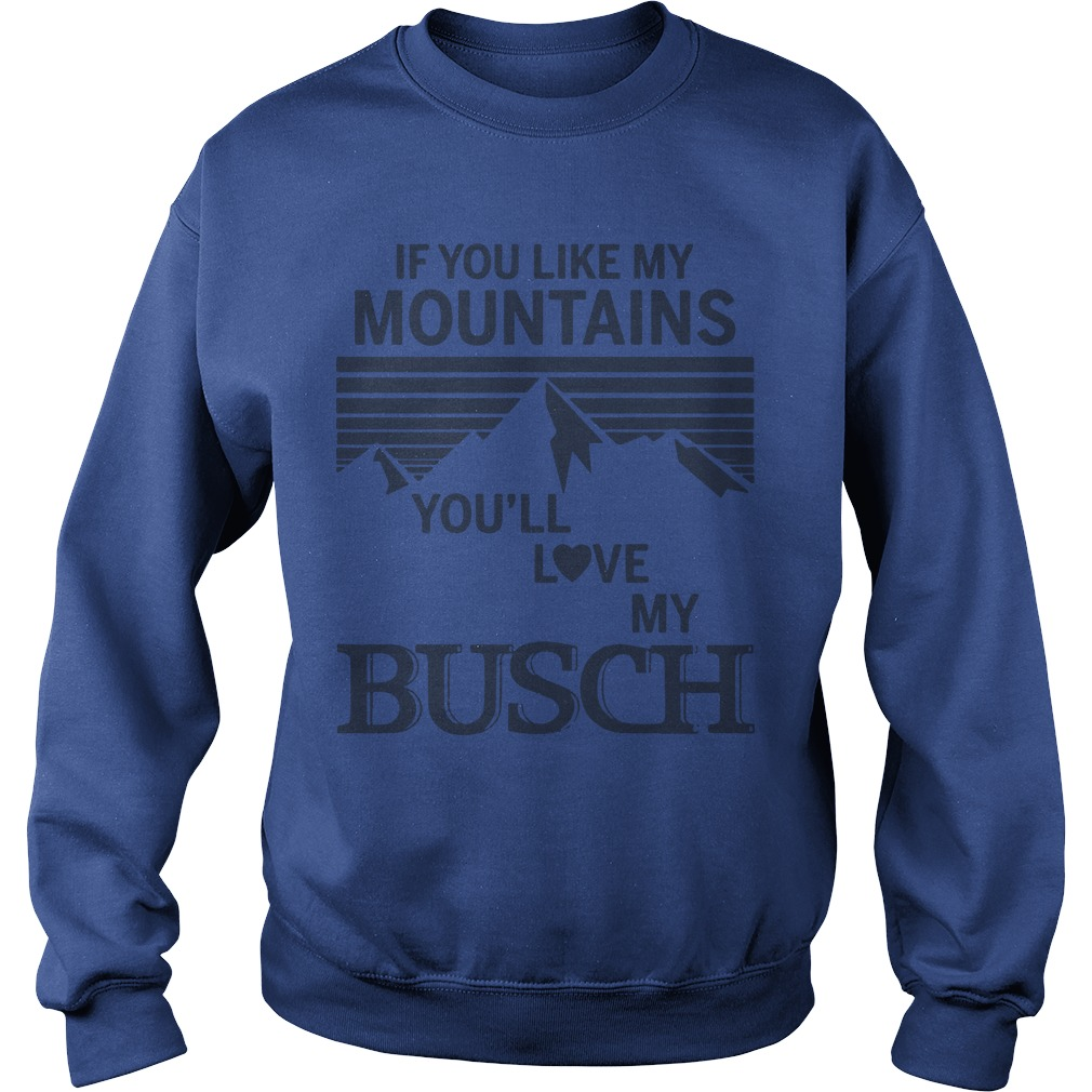 If You Like My Mountains You'll Love My Busch Sweater