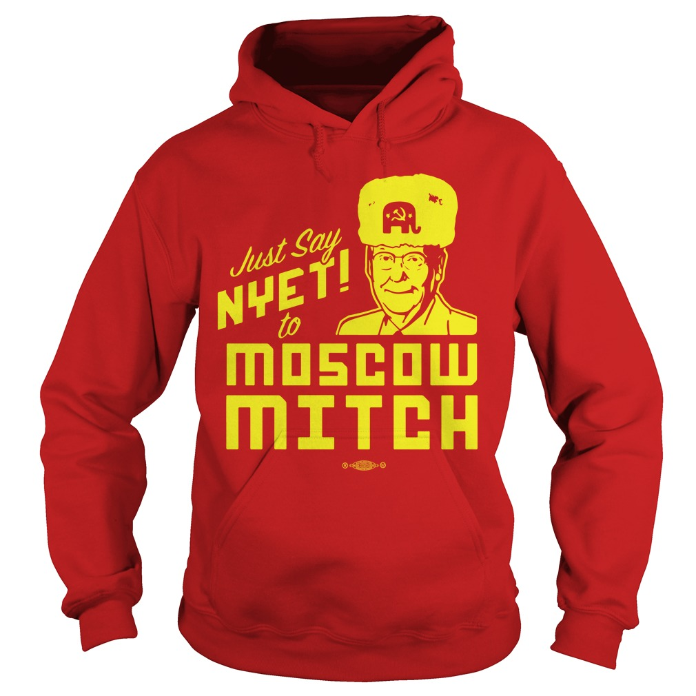 Just Say Nyet To Moscow Mitch Tee Hoodie
