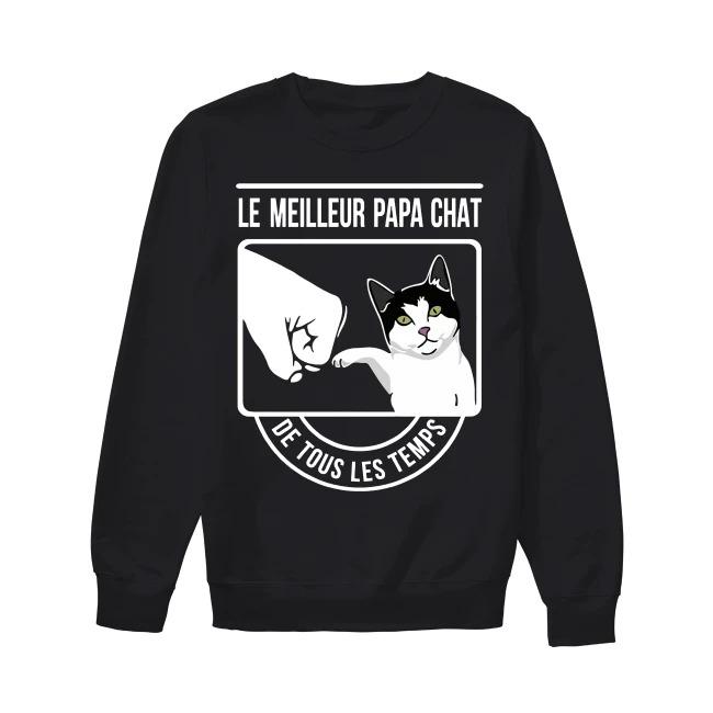 La Meilleur Papa Chat De Tous Les Temps Sweater