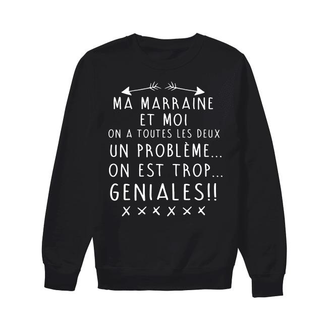 Ma Marraine Et Moi On A Toutes Les Deux Un Problème On Est Trop Sweater