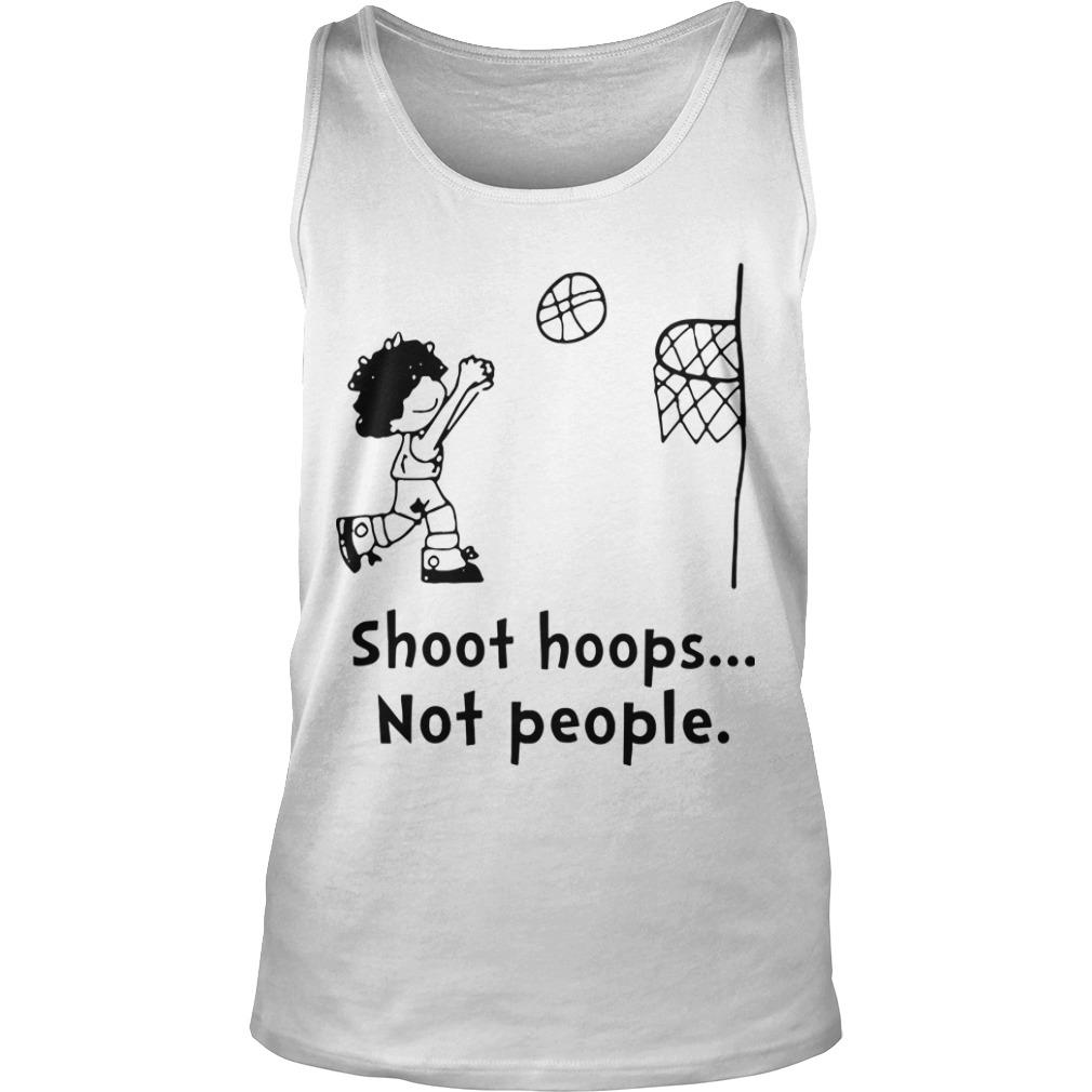 Shoot Hoops Not People Tank Top