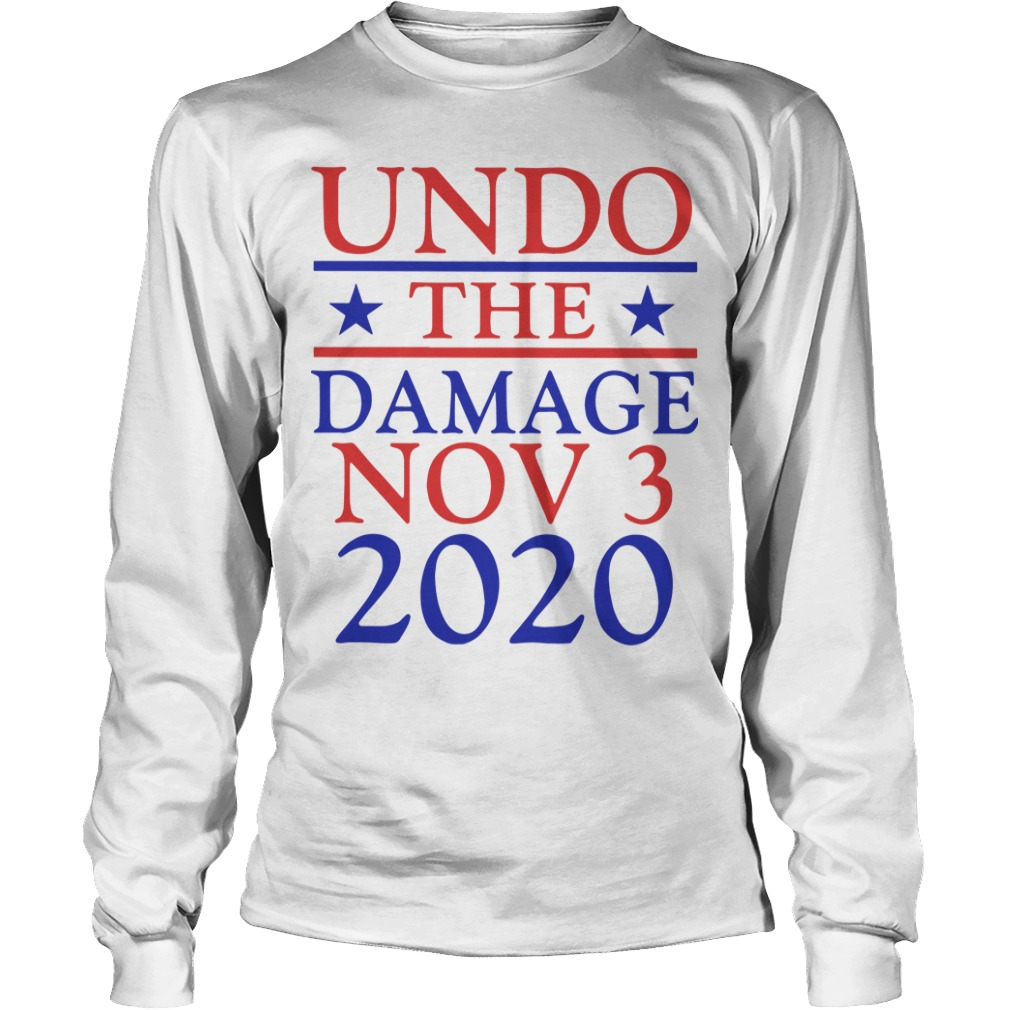 Undo The Damage Nov 3 2020 Longsleeve Tee
