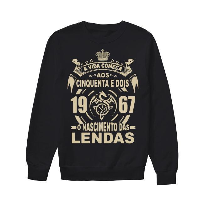 A Vida Comeca Aos Cinquenta E Dois 1967 O Nascimento Das Lendas Sweater