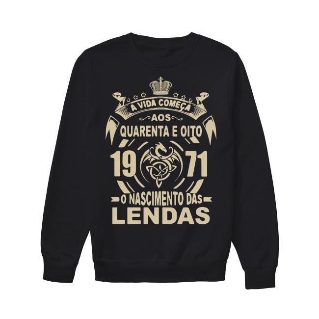 A Vida Comeca Aos Quarenta E Oito 1971 O Nascimento Das Lendas Sweater