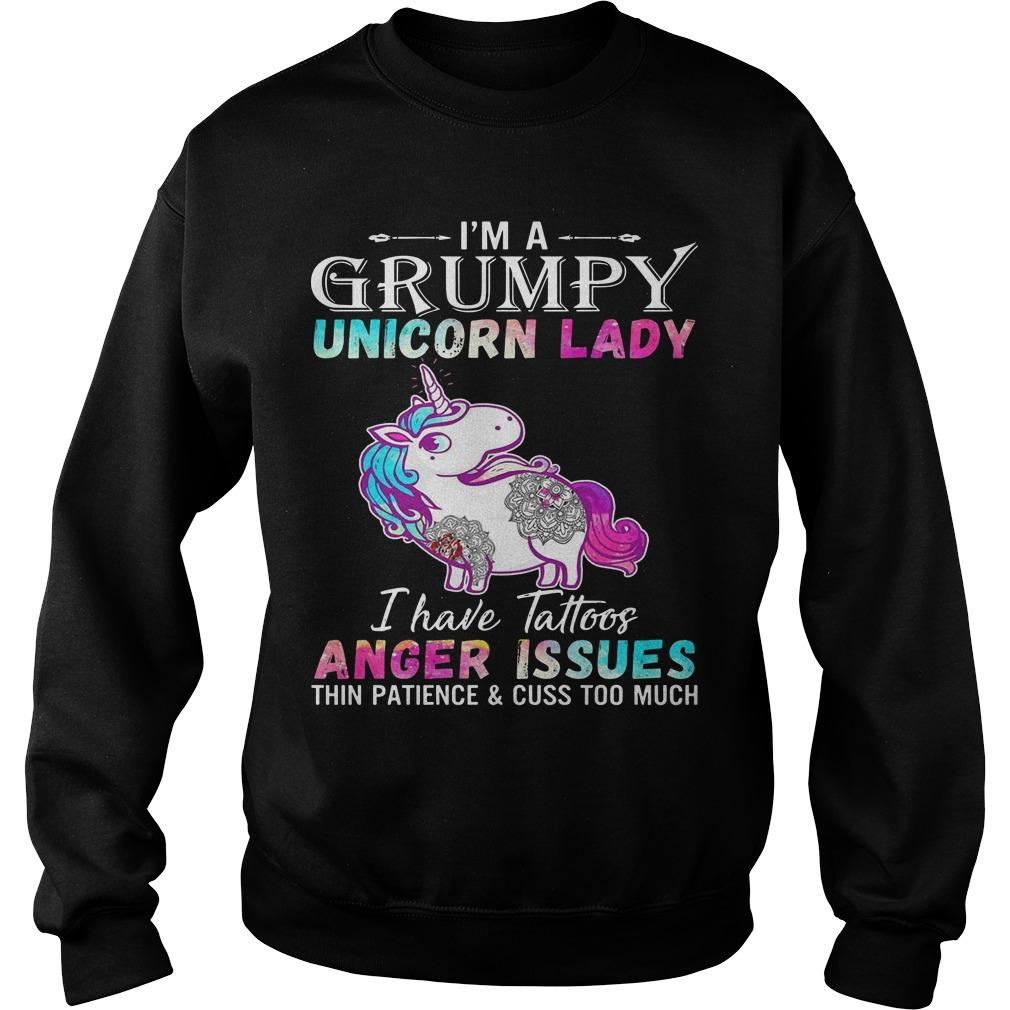 I'm A Grumpy Unicorn Lady I Have Tattoos Anger Issues Thin Patience Sweater