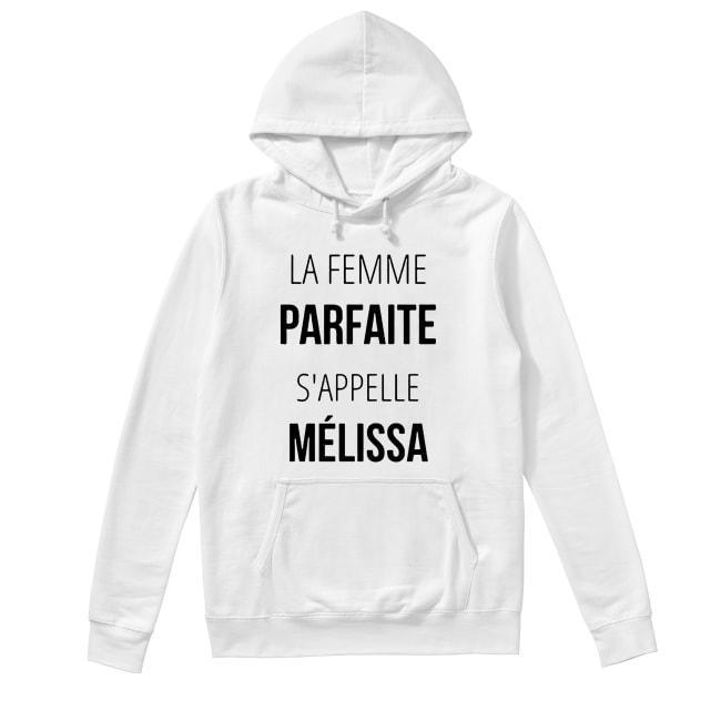 La Femme Parfaite S'appelle Mélissa Hoodie