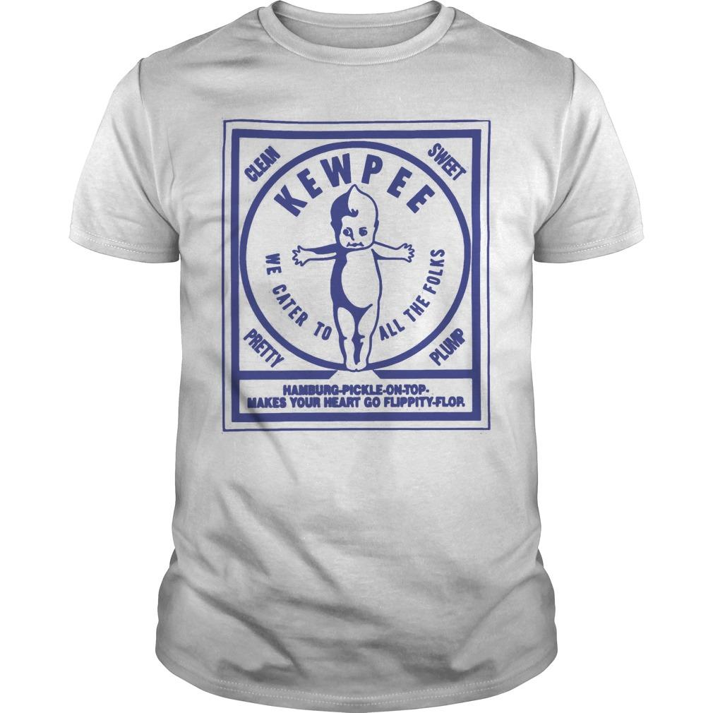 Lean Sweet Kewpee We Cater To All The Folks Shirt