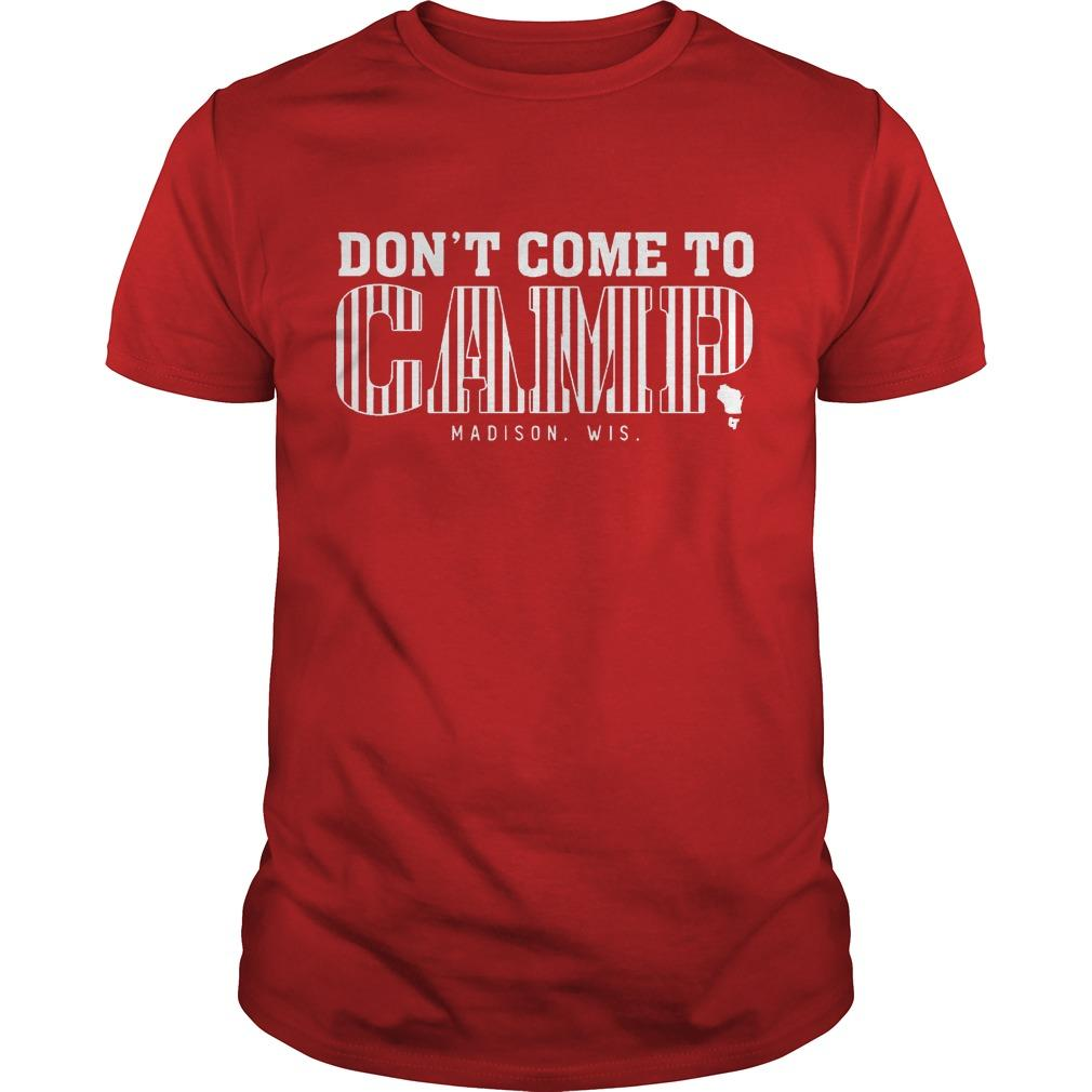 Madison Football Don't Come To Camp Shirt