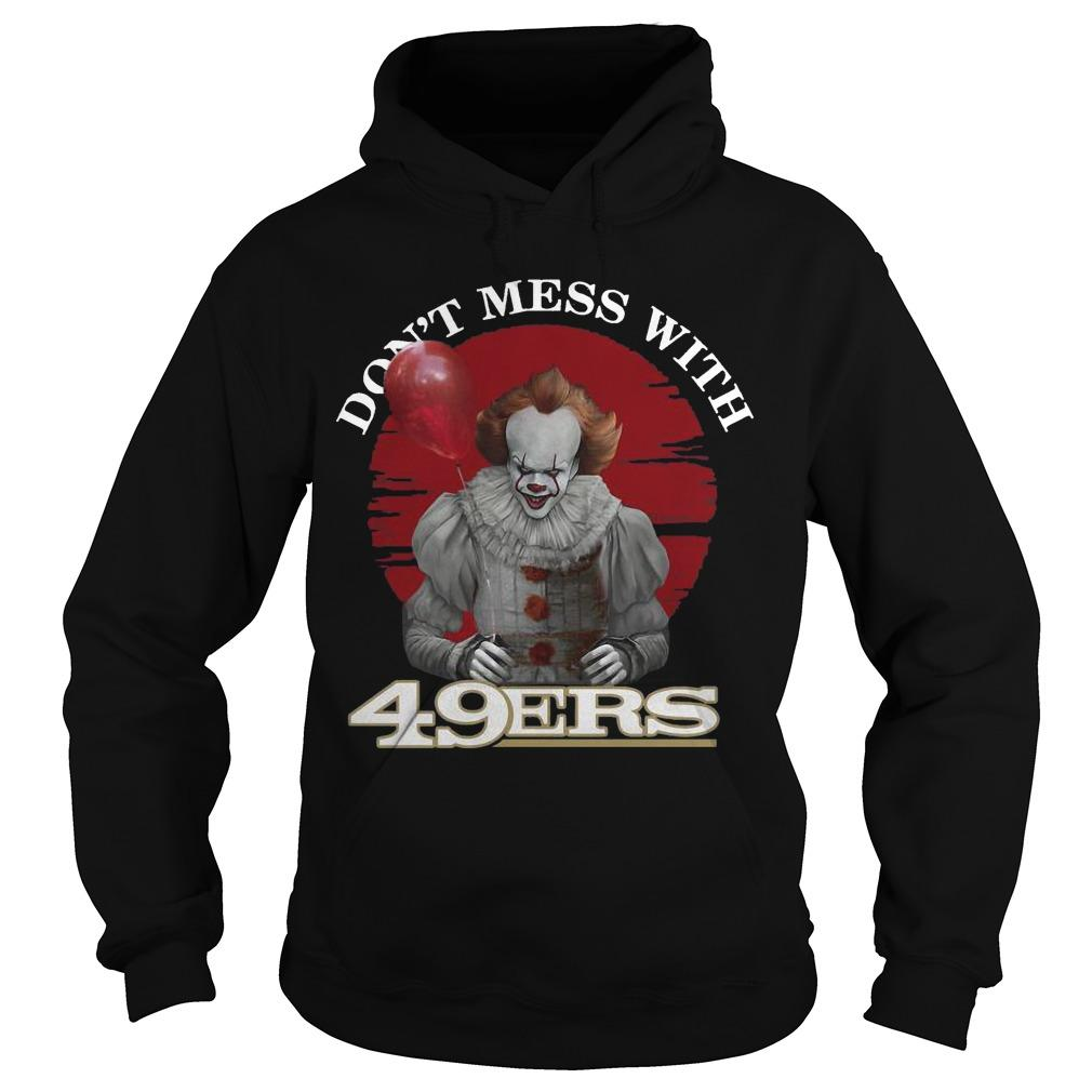 Pennywise Don't Mess With San Francisco 49ers Hoodie