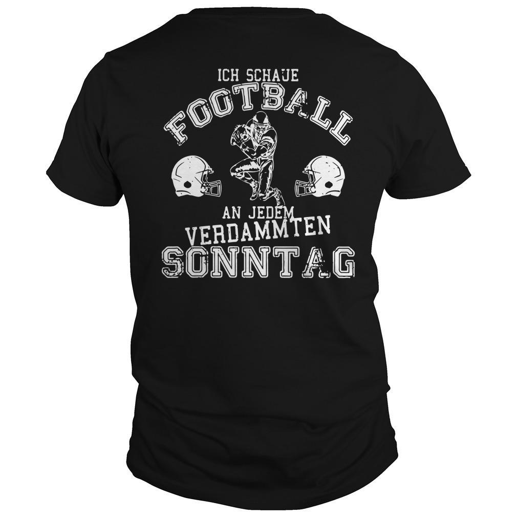 T An Jedem Verdammten Sonntag Shirt