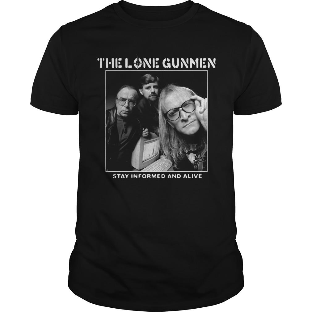 The Lone Gunmen Stay Informed And Alive Shirt